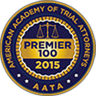 American Academy Of Trial Attorneys - Premier 100 - 2015 - AATA